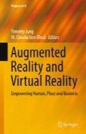 واقعیت افزوده و واقعیت مجازی: توانمند سازی انسان، محل و کسب و کارAugmented Reality and Virtual Reality: Empowering Human, Place and Business