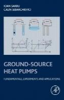پمپ های حرارتی زمین منبع : اصول، آزمایش و برنامه های کاربردیGround-source heat pumps : fundamentals, experiments and applications