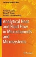 تحلیلی و حرارت جریان سیال در میکروکانال و مایکروسیستمزAnalytical Heat and Fluid Flow in Microchannels and Microsystems