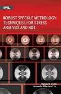 تکنیک لکه اندازه شناسی قوی برای تجزیه و تحلیل تنش و NDTRobust speckle metrology techniques for stress analysis and NDT