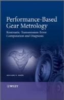 عملکرد بر اساس علم اوزان ومقادیر دنده: سینماتیک - محاسبات خطا و تشخیص - انتقالPerformance-Based Gear Metrology: Kinematic - Transmission - Error Computation and Diagnosis