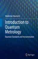 مقدمه ای بر کوانتومی اندازه گیری دقیق: استاندارد کوانتومی و ابزار دقیقIntroduction to Quantum Metrology: Quantum Standards and Instrumentation