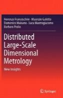 توزیع در مقیاس بزرگ علم اوزان ومقادیر بعدی: دیدگاه های تازهDistributed Large-Scale Dimensional Metrology: New Insights