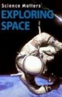 کاوش در فضا (مسائل علم)Exploring Space (Science Matters)