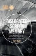 جابجا حافظه صفحه نمایش: روایت تروما در سینما پس از یوگسلاویDislocated Screen Memory: Narrating Trauma in Post-Yugoslav Cinema