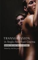 عصیان در سینما انگلیس و آمریکا: جنسیت، جنسیت، و بدن منحرفTransgression in Anglo-American Cinema: Gender, Sex, and the Deviant Body