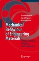 رفتار مکانیکی مواد مهندسی : فلزات ، سرامیک ، پلیمرها و مواد مرکبMechanical Behaviour of Engineering Materials: Metals, Ceramics, Polymers, and Composites