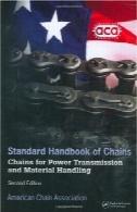 استاندارد هندبوک زنجیر : زنجیر برای انتقال قدرت و انتقال مواد ( مهندسی مکانیک ( کاسه نمد و پکینگ ) : یک سری از کتاب های درسی و کتاب های مرجع )Standard Handbook of Chains: Chains for Power Transmission and Material Handling (Mechanical Engineering (Marcell Dekker): A Series of Textbooks and Reference Books)
