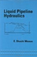 خط لوله مایع هیدرولیک (مهندسی مکانیک (اثر Dekker): یک سری از کتاب های درسی و کتاب های مرجع)Liquid Pipeline Hydraulics (Mechanical Engineering (Marcell Dekker): A Series of Textbooks and Reference Books)