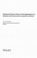 تئوری بازی دیفرانسیل با نرم افزار به موشک و خودمختار سیستمهای راهنماDifferential Game Theory with Applications to Missiles and Autonomous Systems Guidance