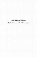 اصلاح خاک : برنامه ها و فن آوری های جدیدSoil remediation : applications and new technologies