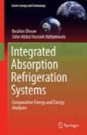 سیستم های یکپارچه جذب تبرید: انرژی تطبیقی و اکسرژی تجزیه و تحلیلIntegrated Absorption Refrigeration Systems: Comparative Energy and Exergy Analyses