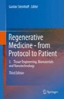 پزشکی احیا کننده - از پروتکل به بیمار: 3. مهندسی بافت، بیومتریال و نانو تکنولوژیRegenerative Medicine - from Protocol to Patient: 3. Tissue Engineering, Biomaterials and Nanotechnology