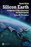 سیلیکون زمین: مقدمه ای بر میکرو الکترونیک و انقلاب فناوری نانوSilicon Earth : introduction to the microelectronics and nanotechnology revolution