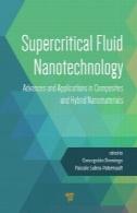 فوق بحرانی سیال فناوری نانو : پیشرفت و برنامه های کاربردی در کامپوزیت و نانومواد هیبریدیSupercritical fluid nanotechnology : advances and applications in composites and hybrid nanomaterials