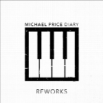 آلبوم موسیقی Diary Reworks پیانو امبینت زیبا و عمیقی از Michael PriceDiary Reworks  (2018)