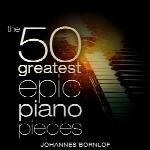 The 50 Greatest Epic Piano Pieces ، برترین قطعه های پیانو با اجرای یوهانس بورنلوفThe 50 Greatest Epic Piano Pieces  (2018)
