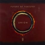 Union ، آلبوم موسیقی امبینت زیبا و تاثیرگذاری از گروه Future Of ForestryUnion  (2018)