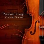 Piano & Strings ، تلفیق زیبای پیانو و ویولن در اثر جدیدی از ولادیمیر استرزرPiano & Strings  (2018)