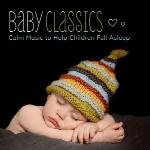 کلاسیک های کودکانه : موسیقی آرام برای کمک به خوابیدن کودکانBaby Classics – Calm Music To Help Children Fall Asleep  (2017)