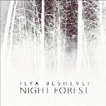 « شب جنگل » آلبوم زیبایی از تلفیق پیانو و ویولن اثری از ایلیا بشولیNight Forest  (2016)