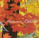 تجسم زیبای رنگهای پاییزی بر روی زمین با ملودیهای زیبای دن سیگلAutumn Leaves  (2005)
