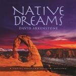 آلبوم « رویاهای بومی » فلوت سرخپوستی زیبایی از دیوید آرکنستونNative Dreams  (2015)