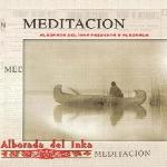 موسیقی مسحور کننده بومیان آمریکا در آلبوم « مدیتیشن » اثری از گروه آلبورادا دل اینکاMeditacion  (2013)