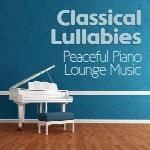مجموعه لالایی های کلاسیکال و موسیقی پیانو آرامش بخشClassical Lullabies & Peaceful Piano Lounge Music  (2015)