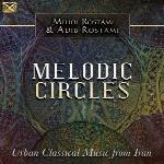 آلبوم Melodic Circles ملودی های روح نواز ایرانی از Mehdi Rostami & Adib RostamiMelodic Circles Urban Classical Music from Iran  (2018)