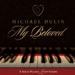 پیانو عاشقانه و روح نواز مایکل دالین در آلبوم « محبوب من »My Beloved  (2015)