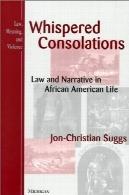 تسلی زمزمه: قانون و روایت در زندگی آمریکایی آفریقایی تبارWhispered Consolations: Law and Narrative in African American Life