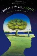 آنچه در آن همه معنای زندگی است درباره ؟: فلسفه وWhat's It All About?: Philosophy and the Meaning of Life