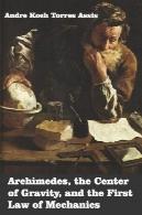 ارشمیدس: مرکز ثقل و قانون اول مکانیکArchimedes: The Center of Gravity, and the First Law of Mechanics