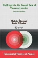 چالش های به قانون دوم ترمودینامیک: تئوری و آزمایشChallenges to the Second Law of Thermodynamics: Theory and Experiment