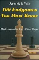 100 endgames شده شما باید بدانید: درس های حیاتی برای هر بازیکن شطرنج100 Endgames You Must Know: Vital Lessons for Every Chess Player