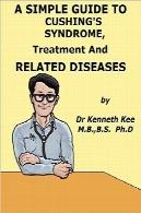 راهنمای ساده برای سندرم کوشینگ: درمان و بیماری های مرتبطA Simple Guide to Cushing's Syndrome: Treatment and Related Diseases