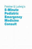 Fleisher و لودویگ را 5 دقیقه طب اورژانس اطفال مشورتFleisher and Ludwig's 5-Minute Pediatric Emergency Medicine Consult