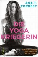 مرگ Kriegerin یوگا: قدرت für Körper und Seele mit فارست یوگاDie Yoga Kriegerin: Power für Körper und Seele mit Forrest Yoga