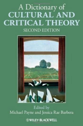 واژه نامه فرهنگی و انتقادی نظریه، ویرایش دوم / A Dictionary of Cultural and Critical Theory, Second Edition