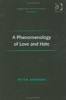 پدیدارشناسی عشق و نفرت (Ashgate جدید تفکر انتقادی در فلسفه)A Phenomenology of Love and Hate (Ashgate New Critical Thinking in Philosophy)