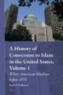 تاریخچه تبدیل به اسلام در ایالات متحده: بمناسبت سفید قبل از 1975A History of Conversion to Islam in the United States: White American Muslims Before 1975