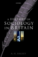 تاریخچه جامعه شناسی در انگلستان: علوم، ادبیات و جامعهA History of Sociology in Britain: Science, Literature, and Society