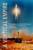 امپراتوری عمودی: تاریخ انگلستان موشک و فضای برنامه, 1950-1971A vertical empire: the history of the UK rocket and space programme, 1950-1971