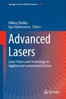 لیزر پیشرفته: لیزر فیزیک و تکنولوژی برای کاربردی و بنیادی علومAdvanced Lasers: Laser Physics and Technology for Applied and Fundamental Science
