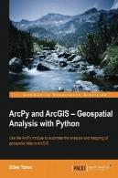 ArcPy و نرم افزار ArcGIS : تجزیه و تحلیل جغرافیایی با پایتونArcPy and ArcGIS: Geospatial Analysis with Python