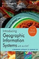 معرفی سیستم های اطلاعات جغرافیایی با نرم افزار ArcGIS : روش کتاب به GIS آموزشIntroducing Geographic Information Systems with ArcGIS: A Workbook Approach to Learning GIS