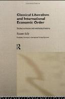 لیبرالیسم کلاسیک و بین المللی اقتصادی سفارش : مطالعات در تئوری و تاریخ اندیشه ( روتلج پیشرفت در اقتصاد سیاسی بین الملل ، 2)Classical Liberalism and International Economic Order: Studies in Theory and Intellectual History (Routledge Advances in International Political Economy, 2)