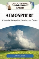 جو: تاریخ علمی از هوا آب و هوا و آب و هوا (کشف زمین)Atmosphere: A Scientific History of Air, Weather, and Climate (Discovering the Earth)