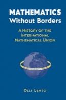 ریاضیات بدون مرز : تاریخچه اتحادیه بین المللی ریاضیMathematics Without Borders: A History of the International Mathematical Union